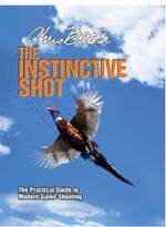 Instinctive Shot : The Practical Guide to Modern Game Shooting - Chris Batha