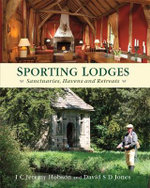 Sporting Lodges - Then & Now - Jeremy J.C. Hobson