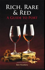 Rich, Red & Rare : A Guide to Port - Ben Howkins