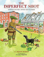The Imperfect Shot : Shooting Excuses, Gaffes and Blunders - Jeremy Hobson