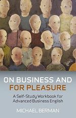 On Business and for Pleasure : A Self-study Workbook for Advanced Business English - Michael Berman