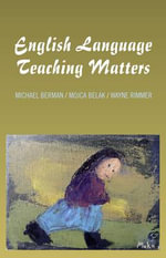 English Language Teaching Matters : A Collection of Articles and Teaching Materials - Michael Berman
