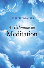 A Technique for Meditation - Joseph Polansky