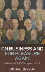 On Business and For Pleasure Again : Advanced Self-Study Workbook - Michael Berman