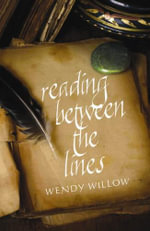 Reading Between the Lines : A Peek Into the Secret World of a Palm Reader - Wendy Willow