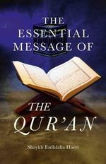 The Essential Message of the Qur'an - Shaykh Fadhlalla Haeri