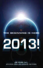 2013 : The Beginning Is Here - Jim Young
