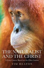 The Naturalist and the Christ : A Lent Course Based on the Film