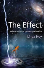 The Effect : The Go-for-it Girl's Guide to Becoming Mistress of... - Linda Hoy