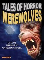 Tales of Horror : Werewolves : Enter the Dark World of Supernatural Creatures - Jim Pipe