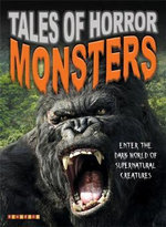 Tales of Horror : Monsters : Enter the Dark World of Supernatural Creatures - Jim Pipe
