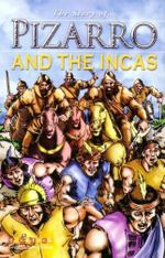 The Story of ...Pizarro and the Incas : The Story of Series - Dr Nicholas Saunders