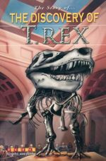 The Story Of The Discovery of Tyrannosaurus Rex : The Story Of Series - Dougal Dixon