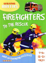 Firefighters To The Rescue : Using Maths Series - Wendy Clemson