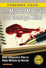 The Murder Manual of a Teenage Killer : Forensic Files - Edward Nicholson