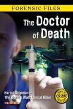 The Doctor of Death : Forensic Files - Mikaela Sitford