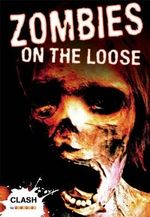 Zombies on the Loose : Clash Series - Anne Rooney