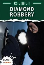 C.S.I. Diamond Robbery : Clash Series - Darlene Stille