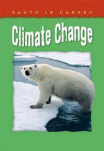 Climate Change : Earth in Danger Series - Helen Orme