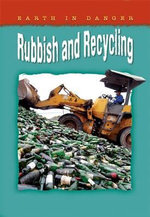 Rubbish and Recycling : Earth in Danger Series - Helen Orme
