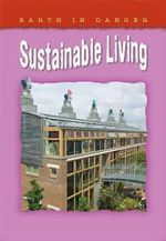 Sustainable Living : Earth in Danger Series - Helen Orme