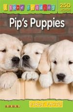 Pip's Puppies : First Facts : I Love Reading Series