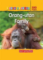 Orang-Utan Family : Fact Monsters : I Love Reading Series