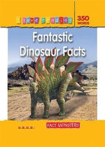 I Love Reading Fact Monsters 350 Words : Fantastic Dinosaur Facts - TickTock