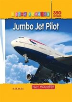 Jumbo Jet Pilot : Fact Monsters : I Love Reading Series
