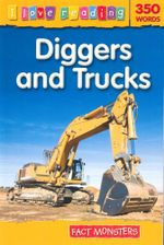 Diggers and Trucks : Fact Monsters : I Love Reading Series - Frances Ridley