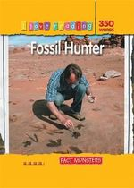 Fossil Hunter : Fact Monsters : I Love Reading Series