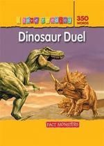 Dinosaur Duel : Fact Monsters : I Love Reading Series - Monica Hughes