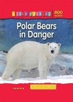 Polar Bears in Danger : Fact Files : I Love Reading Series - Helen Orme