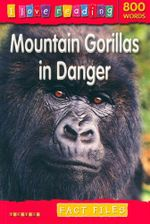 Mountain Gorilas in Danger : Fact Files : I Love Reading Series - Helen Orme
