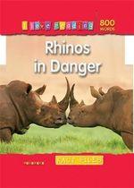 Rhinos in Danger : Fact Files : I Love Reading Series - Helen Orme