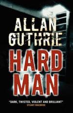 Hard Man - Allan Guthrie