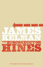 Busconductor Hines - James Kelman