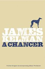 A Chancer - James Kelman