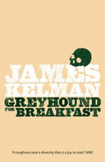 Greyhound for Breakfast - James Kelman