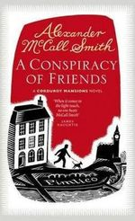 A Conspiracy of Friends - Alexander McCall Smith