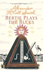 Bertie Plays the Blues : A 44 Scotland Street Novel - Alexander McCall Smith