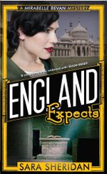 England Expects : A Mirabelle Bevan Mystery - Sara Sheridan