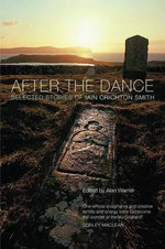 After the Dance : Selected Stories of Iain Crichton Smith - Iain Crichton Smith