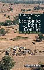 The Economics of Ethnic Conflict : The Case of Burkina Faso - Andreas Dafinger