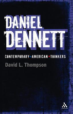 Daniel Dennett : Continuum Contemporary American Thinkers - David L. Thompson