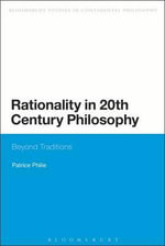 Rationality in 20th Century Philosophy : Beyond Traditions - Patrice Philie