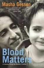 Blood Matters : A Journey Along the Genetic Frontier - Masha Gessen