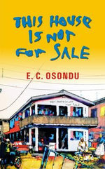 This House is Not for Sale - E. C. Osondu