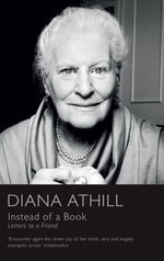 Instead of a Book : Letters to a Friend - Diana Athill