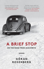 A Brief Stop on the Road from Auschwitz - Göran Rosenberg